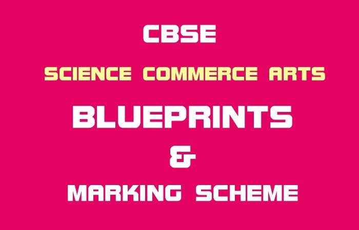 Cbse Class 12 Blueprint Science Commerce Arts Pdf Download