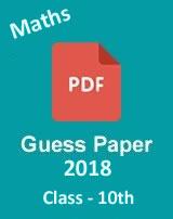 CBSE 10th Maths guess paper 2018