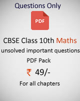 CBSE Class 10th Maths Important Questions Chapter Wise